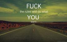 fuck-the-rules-road-text-tumblr-Favim.com-622932
